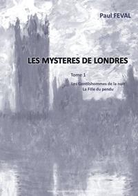 Eva Leigh - Les mystères de Londres Tome 1 : Les Gentilhommes de la nuit ; La fille du pendu.