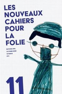 Patricia Janody - Les nouveaux cahiers pour la folie N° 11, octobre 2020 : .