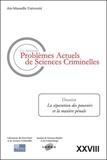 Jean-Baptiste Perrier - Les nouveaux problèmes actuels de sciences criminelles N° 28 : La séparation des pouvoirs et la matière pénale.