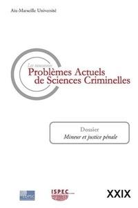 Jean-Baptiste Perrier - Les nouveaux problèmes actuels de sciences criminelles N° 29 : Mineur et justice pénale.