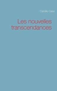 Camille Case - Les nouvelles transcendances.
