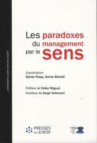Sylvie Trosa et Annie Bartoli - Les paradoxes du management par le sens.