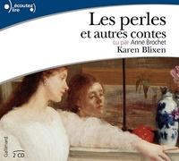 Karen Blixen - Les perles et autres contes. 2 CD audio