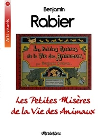 Benjamin Rabier - Les petites misères de la vie des animaux.