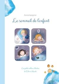Maude Liotard et Célia Pigeault - Les petits cailloux illustrés - Accompagner le sommeil de l'enfant.