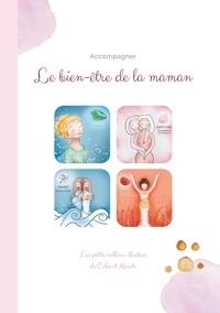 Maude Liotard et Célia Pigeault - Les petits cailloux illustrés - Le bien-être de la Maman.