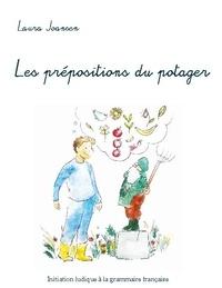 Laura Joansen - Les prépositions du potager.