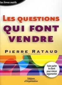 Pierre Rataud - Les questions qui font vendre.