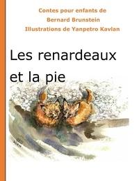 Bernard Brunstein - Les renardeaux et la pie.