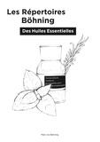 Marc Ivo Böhning - Les Répertoires Böhning des Huiles Essentielles - Nomenclature (noms) moderne et complète pour l'aromathérapie.