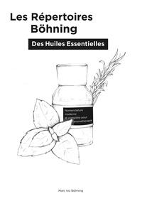 Les Répertoires Böhning des Huiles Essentielles - Nomenclature (noms) moderne et complète pour laromathérapie.pdf