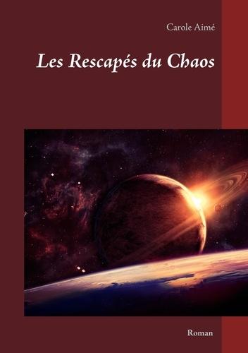 Carole Aimé - Les rescapés du chaos.