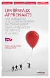 David Autissier et Jean-Pierre Hureau - Les réseaux apprenants - Une démarche d'accompagnement du changement dans la relation de service à la SNCF.
