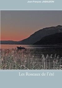 Jean-François Jabaudon - Les roseaux de l'été.