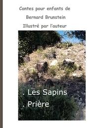 Bernard Brunstein - Les sapins - Prière.