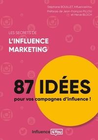Stéphane Bouillet et  Influence4you - Les secrets de l'influence marketing - 87 idées pour vos campagnes d'influence !.