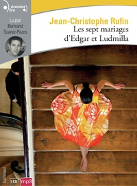 Jean-Christophe Rufin - Les sept mariages d'Edgar et Ludmilla. 1 CD audio MP3