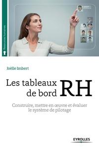 Joëlle Imbert - Les tableaux de bord RH - Construire, mettre en oeuvre et évaluer le système de pilotage.