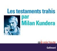 Milan Kundera - Les testaments trahis. 1 CD audio
