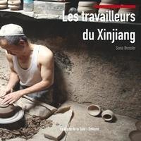 Sonia Bressler - Les travailleurs du Xinjiang.