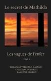 Mara Montebrusco-Gaspari et Christine Duportel - Les vagues de l'enfer Tome 1 : Le secret de Mathilda.