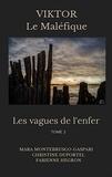 Mara Montebrusco-Gaspari et Christine Duportel - Les vagues de l'enfer Tome 2 : Viktor le maléfique.