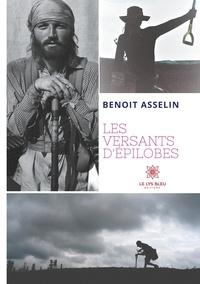 Benoit Asselin - Les versants d'épilobes.