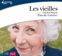 Pascale Gautier - Les vieilles. 1 CD audio MP3
