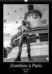 Michel Denis - CALVENDO Personnes  : Les zombies à Paris (Calendrier mural 2021 DIN A3 vertical) - Les zombies défilent dans Paris (Calendrier mensuel, 14 Pages ).