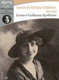 Louise de Coligny-Châtillon - Lettres à Guillaume Apollinaire. 1 CD audio