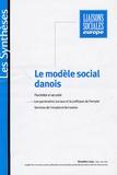 Alain Lefebvre - Liaisons Sociales Europe Les Synthèses : Le modèle social danois - Flexibilité et sécurité, Les parteniares sociaux et la politique de l'emploi, Services de l'emploi et formation.