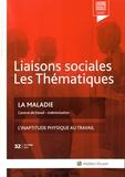 Lisiane Fricotté et Louis Paoli - Liaisons sociales Les Thématiques N° 32, Octobre 2015 : La maladie - Contrat de travail, indemnisation.
