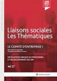 Sandra Limou et Marie Lanclume - Liaisons sociales Les Thématiques N° 40, juillet 2016 : Le comité d'entreprise - Tome 1.