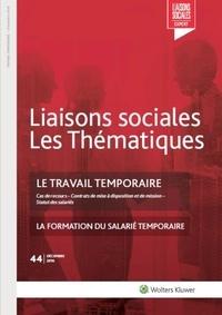 Jérôme Margulici et Anne Murgier - Liaisons sociales Les Thématiques N° 44, décembre 2016 : Le travail temporaire.