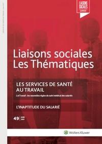 Fanny Doumayrou - Liaisons sociales Les Thématiques N° 49, juin 2017 : Les services de santé au travail.