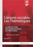 Sandra Limou et Fanny Doumayrou - Liaisons sociales Les Thématiques N° 51, septembre 201 : La protection des représentants du personnel.