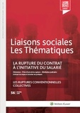 Fanny Doumayrou - Liaisons sociales Les Thématiques N° 56, Février 2018 : La rupture du contrat à l'initiative du salarié - Les ruptures conventionnelles collectives.