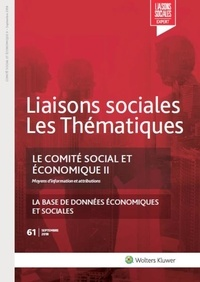 Sandra Limou - Liaisons sociales Les Thématiques N° 61, septembre 201 : Le comité social et économique - Tome 2, Moyens d'information et attributions. La base de données économiques et sociales.