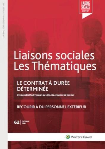 Sandra Limou et Fanny Doumayrou - Liaisons sociales Les Thématiques N° 62, octobre 2018 : Le contrat à durée déterminée - Des possibilités de recours au CDD à la cessation du contrat.