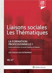 Florence Lefrançois - Liaisons sociales Les Thématiques N° 70, juillet 2019 : La formation professionnelle - Tome 1, Loi avenir professionnel : les nouvelles obligations de l'employeur.