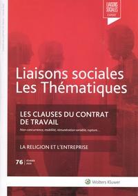 Bruno Malvaud et Florence Riquoir - Liaisons sociales Les Thématiques N° 76, février 2020 : Les clauses du contrat de travail - Non-concurrence, mobilité, rémunération variable, rupture....