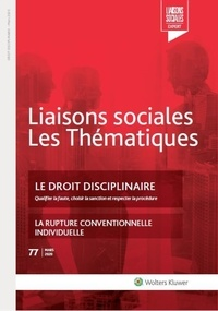 Sandra Limou et Hubert Chemla - Liaisons sociales Les Thématiques N° 77, mars 2020 : Le droit disciplinaire - Qualifier la faute, choisir la sanction et respecter la procédure.