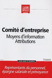 Natacha Marignier et Frédérique Rigaud - Liaisons Sociales Quotidien  : Comité d'entreprise - Moyens d'information, Attributions.