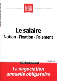 Marie-Françoise Clavel-Fauquenot et Frédérique Rigaud - Liaisons Sociales Quotidien Octobre 2006 : Le salaire - Notion - Fixation - Paiement.