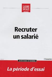 Natacha Marignier et Frédérique Rigaud - Liaisons Sociales Quotidien  : Recruter un salarié.