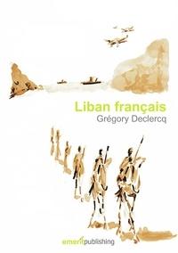 Grégory Declercq - Liban français.