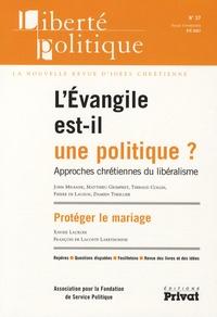 John Milbank et Matthieu Grimpret - Liberté politique N° 37, été 2007 : L'Evangile est-il une politique? - Approches chrétiennes du libéralisme.