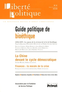 Elizabeth Montfort et Pierre-Olivier Arduin - Liberté politique N° 41 : Guide politique de la bioéthique.