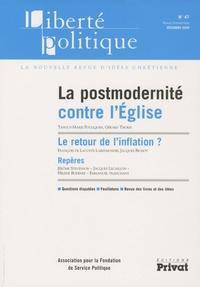Gérard Thoris et Jacques Bichot - Liberté politique N° 47, Décembre 2009 : La postmodernité contre l' Eglise.