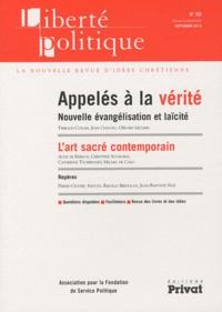 Thibaud Collin et Jean Chaunu - Liberté politique N° 50, Septembre 201 : Appelés à la vérité - Nouvelle évangélisation et laïcité.